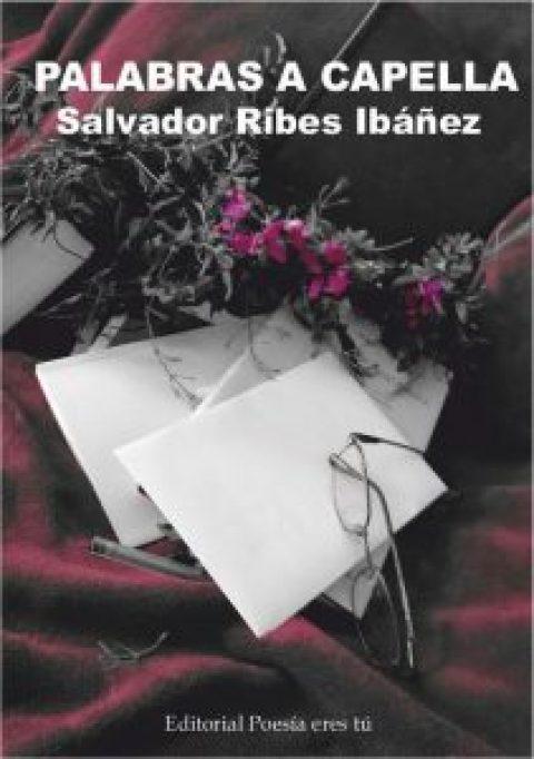 PALABRAS A CAPELLA – SALVADOR RIBES IBÁÑEZ