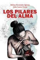 LOS PILARES DEL ALMA. MELISSA HERNÁNDEZ IGLESIAS. LIDIA CANTOS VICENT
