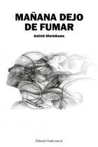 MAÑANA DEJO DE FUMAR. ASTRID STEINHAUS