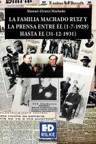 LA FAMILIA MACHADO RUIZ Y LA PRENSA DESDE EL 1-7-1929 HASTA EL 31-12-1