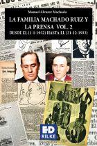 LA FAMILIA MACHADO RUIZ Y LA PRENSA VOL 2 DESDE EL (1-1-1932) HASTA EL (31-12-1933). MANUEL ÁLVAREZ MACHADO – Editorial de poesía: Ediciones Rilke