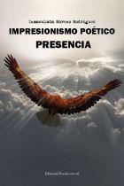 IMPRESIONISMO POÉTICO: PRESENCIA - INMACULADA MORENO RODRÍGUEZ