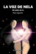 LA VOZ DE NELA. 36 Saltos de fe. MARY AGUARÓN