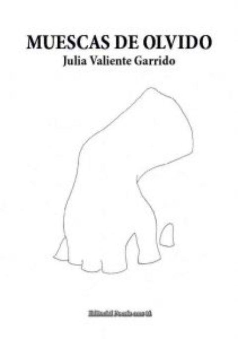 MUESCAS DE OLVIDO – JULIA VALIENTE GARRIDO