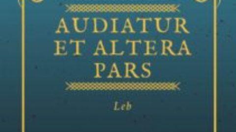 AUDIATUR ET ALTERA PARS. LEB
