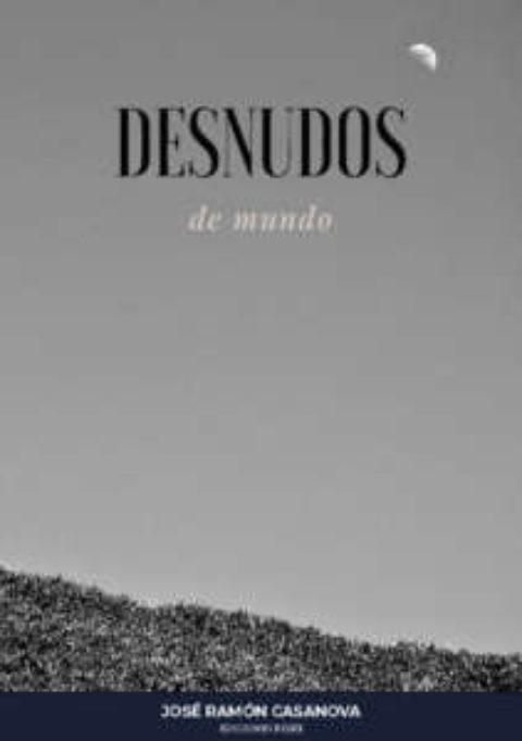 DESNUDOS DE MUNDO. JOSÉ RAMÓN CASANOVA