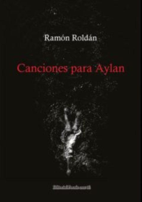 CANCIONES PARA AYLAN. RAMÓN ROLDÁN