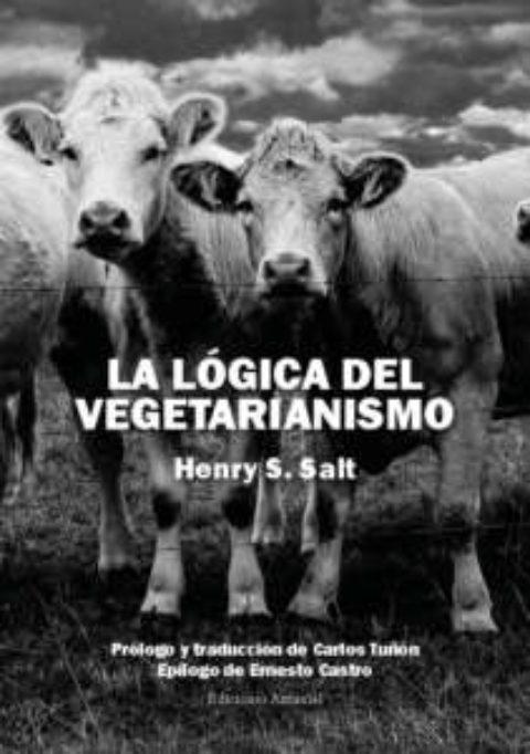 LA LÓGICA DEL VEGETARIANISMO. HENRY. S. SALT