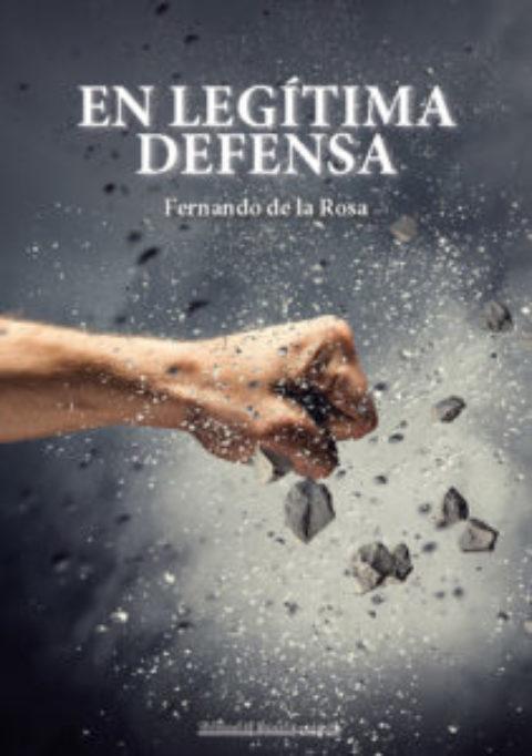 EN LEGÍTIMA DEFENSA. FERNANDO DE LA ROSA