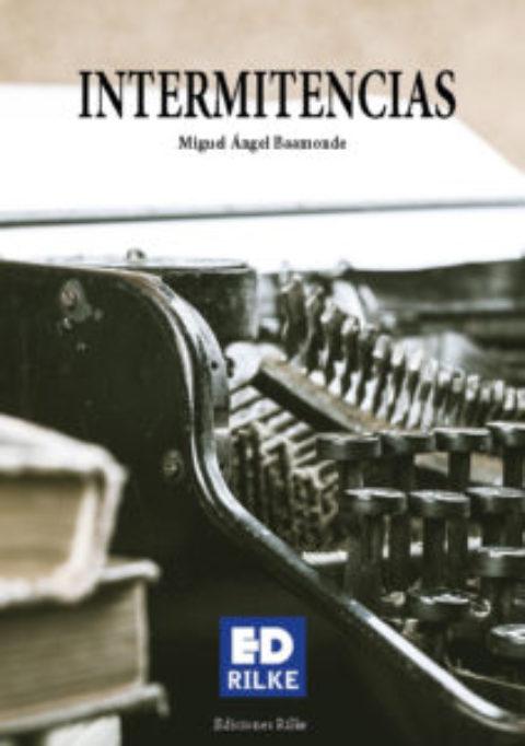 INTERMITENCIAS. MIGUEL ÁNGEL BAAMONDE