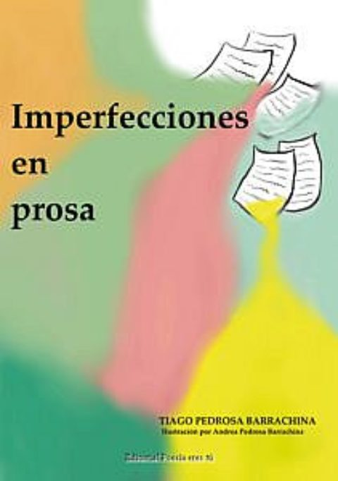 IMPERFECCIONES EN PROSA. SANTIAGO PEDROSA BARRACHINA
