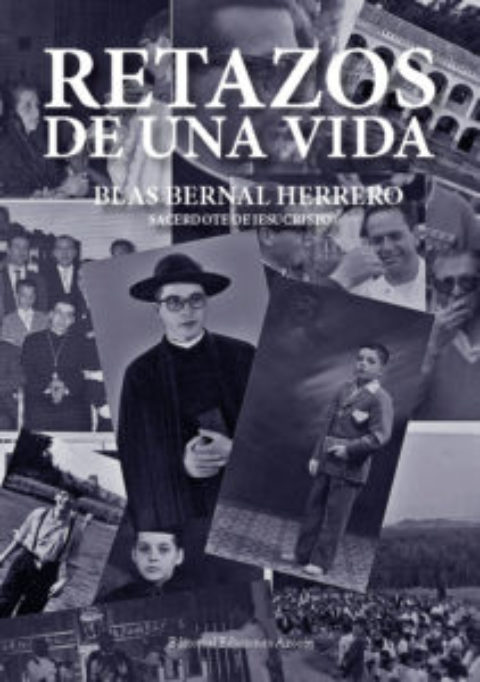 RETAZOS DE UNA VIDA. BLAS BERNAL HERRERO