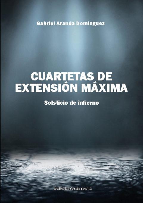 CUARTETAS DE EXTENSIÓN MÁXIMA. GABRIEL ARANDA DOMÍNGUEZ