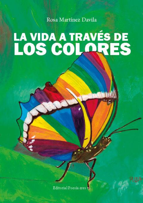 LA VIDA A TRAVÉS DE LOS COLORES. ROSA MARTÍNEZ DAVILA