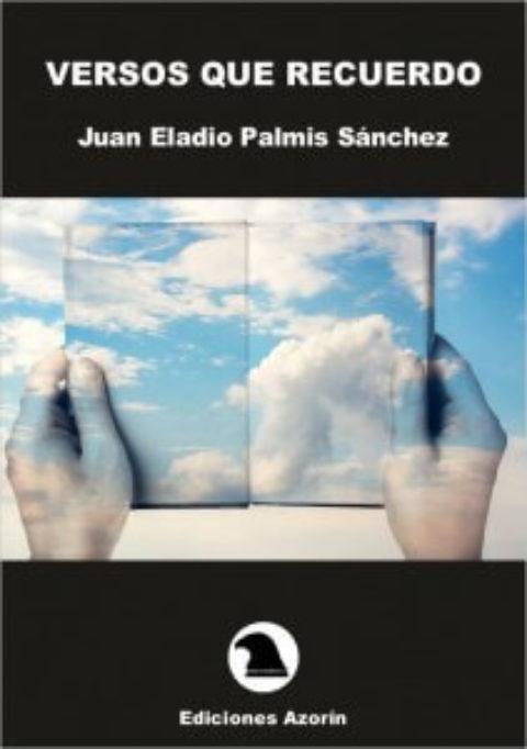 Libro VERSOS QUE RECUERDO de JUAN ELADIO PALMIS SÁNCHEZ