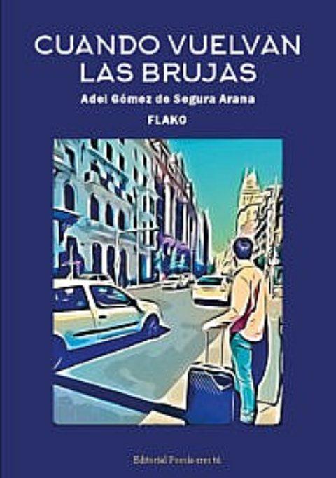 CUANDO VUELVAN LAS BRUJAS. ADEI GÓMEZ DE SEGURA ARANA – Editorial Poesía eres tú. Publicar un libro de poesía.