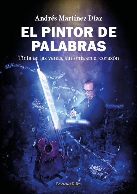 EL PINTOR DE PALABRAS. ANDRÉS MARTÍNEZ DÍAZ