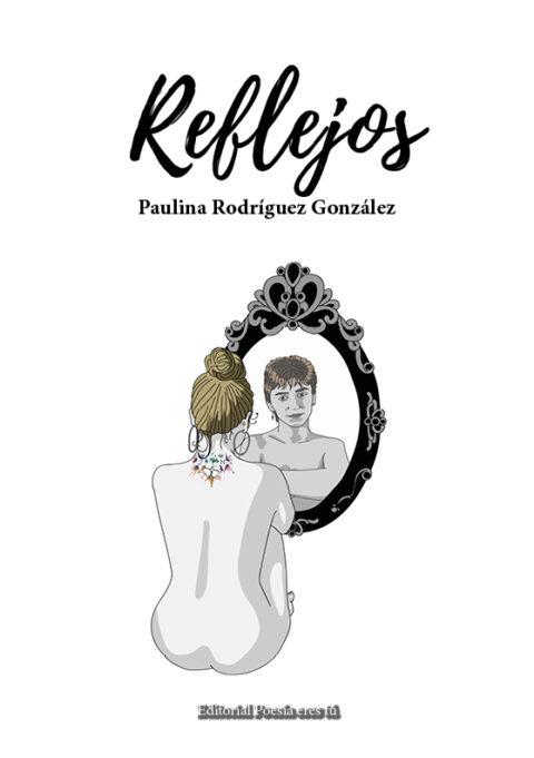 REFLEJOS. PAULINA RODRÍGUEZ GONZÁLEZ.