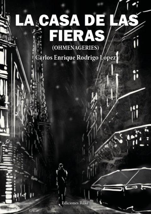 LA CASA DE LAS FIERAS. CARLOS ENRIQUE RODRIGO LÓPEZ.