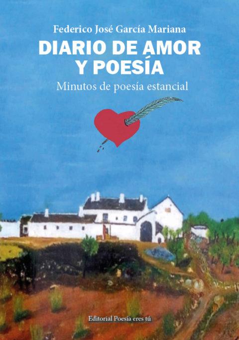DIARIO DE AMOR Y POESÍA. FEDERICO JOSÉ GARCÍA MARIANA