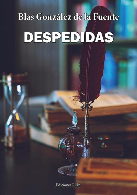 DESPEDIDAS. BLAS GONZÁLEZ DE LA FUENTE.
