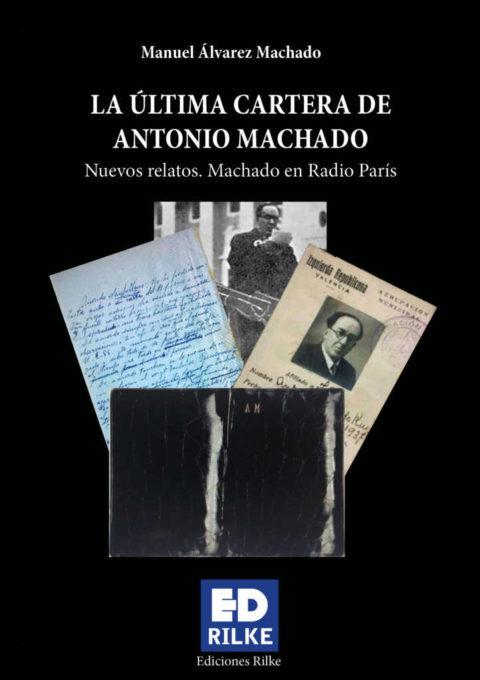 LA ÚLTIMA CARTERA DE ANTONIO MACHADO. MANUEL ÁLVAREZ MACHADO