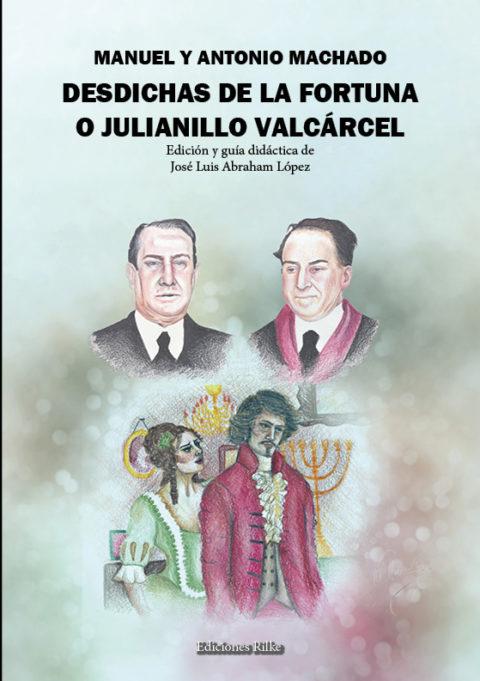 DESDICHAS DE LA FORTUNA O JULIANILLO VALCÁRCEL. GUÍA DIDÁCTICA