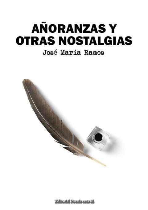 AÑORANZAS Y OTRAS NOSTALGIAS. JOSÉ MARÍA RAMOS