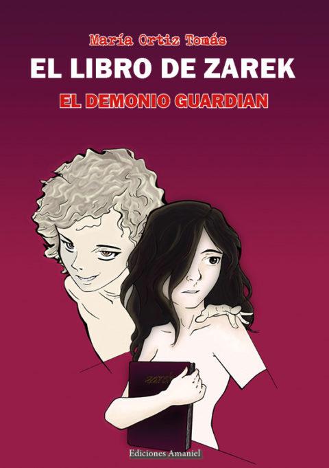 EL DEMONIO GUARDIÁN (EL LIBRO DE ZAREK). MARÍA ORTIZ TOMÁS