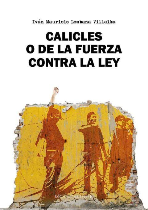 CALICLES O DE LA FUERZA CONTRA LA LEY. IVÁN MAURICIO LOMBANA VILLALBA