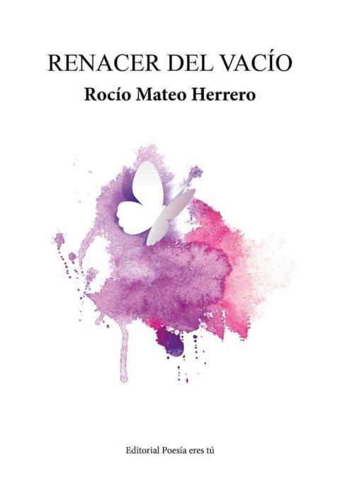 RENACER DEL VACÍO. ROCÍO MATEO HERRERO