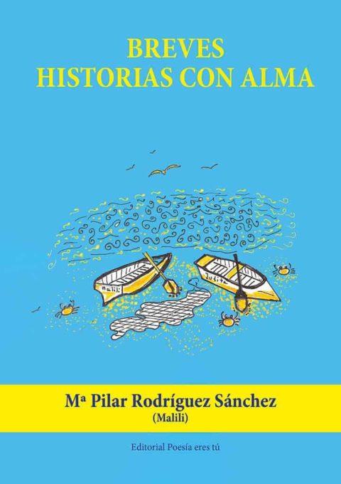 BREVES HISTORIAS CON ALMA. Mª PILAR RODRÍGUEZ SÁNCHEZ (MALILI)