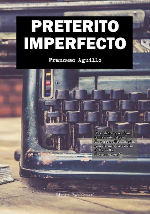 PRETÉRITO IMPERFECTO – FRANCESC AGUILLO MUSOLAS